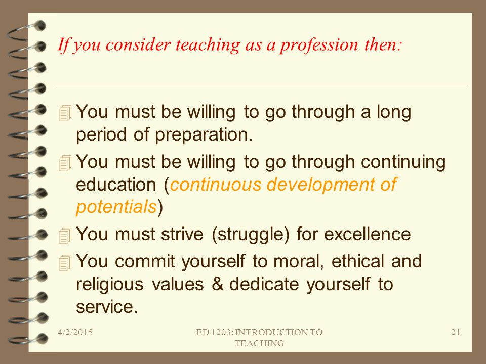 If you consider teaching as a profession then: