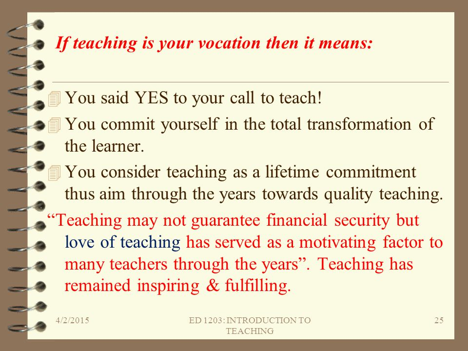 If teaching is your vocation then it means: