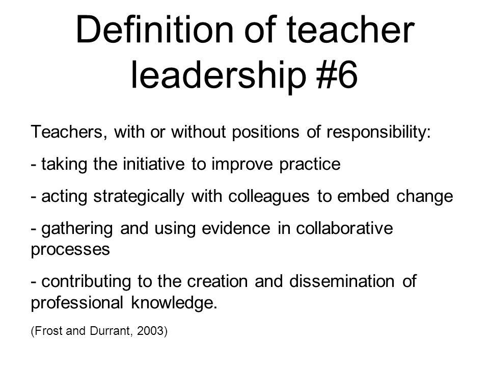 Definition of teacher leadership #6