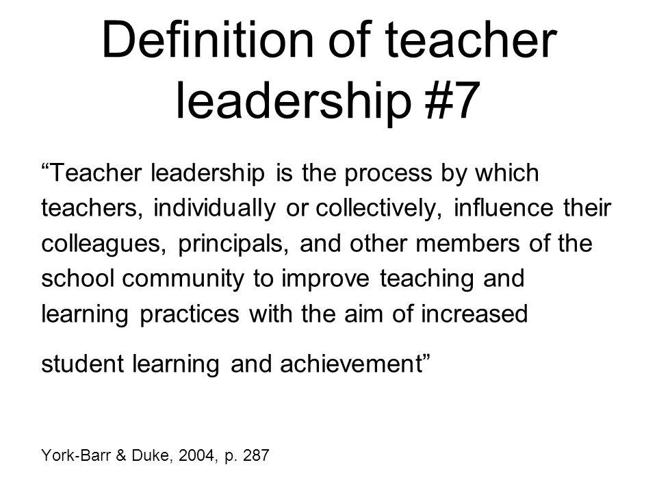 Definition of teacher leadership #7