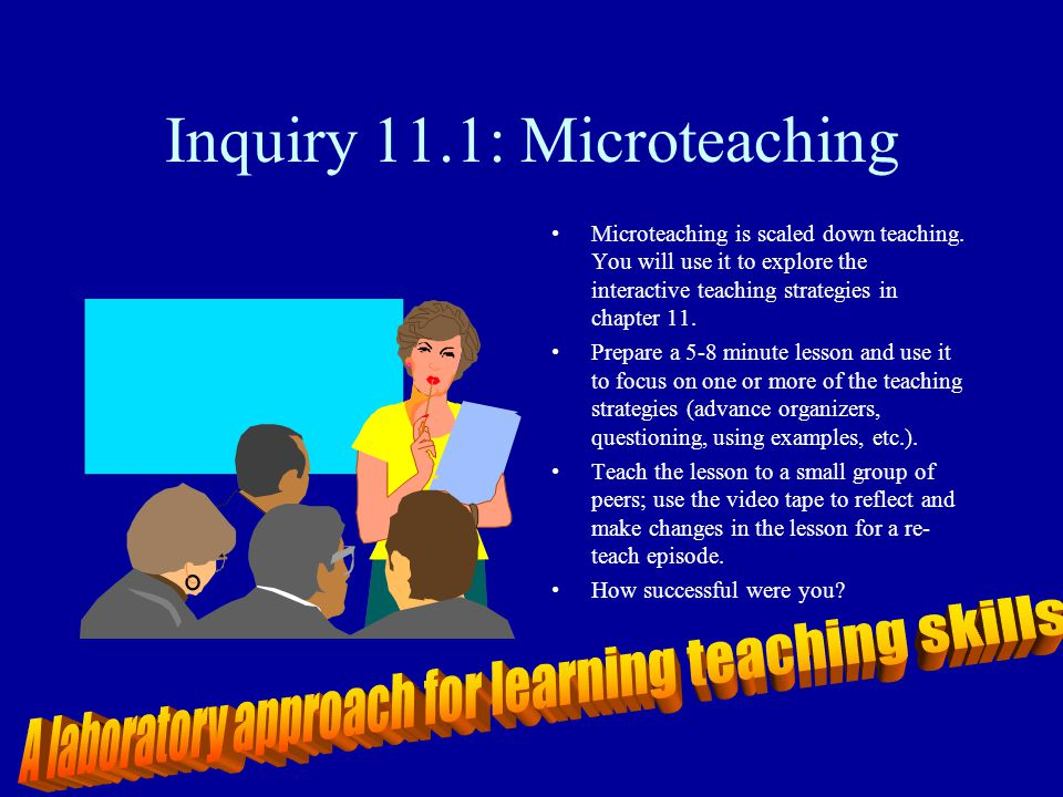 Inquiry 11.1: Microteaching