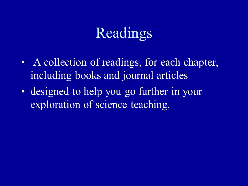 Readings A collection of readings, for each chapter, including books and journal articles.