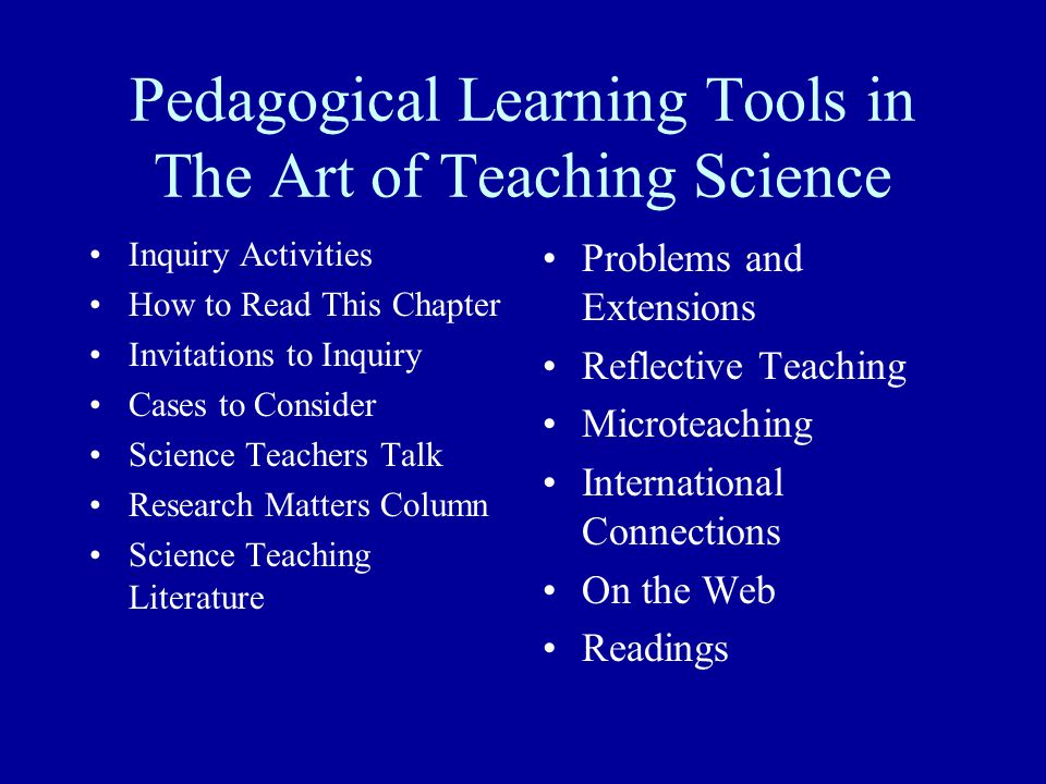 Pedagogical Learning Tools in The Art of Teaching Science