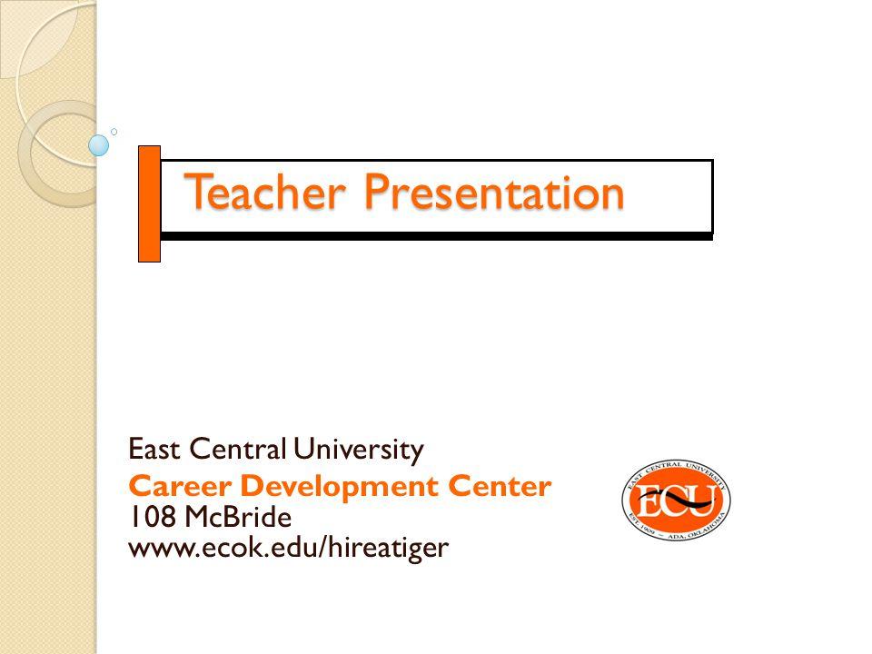 Teacher Presentation East Central University
