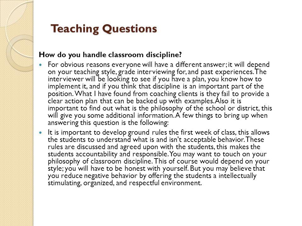 Teaching Questions How do you handle classroom discipline