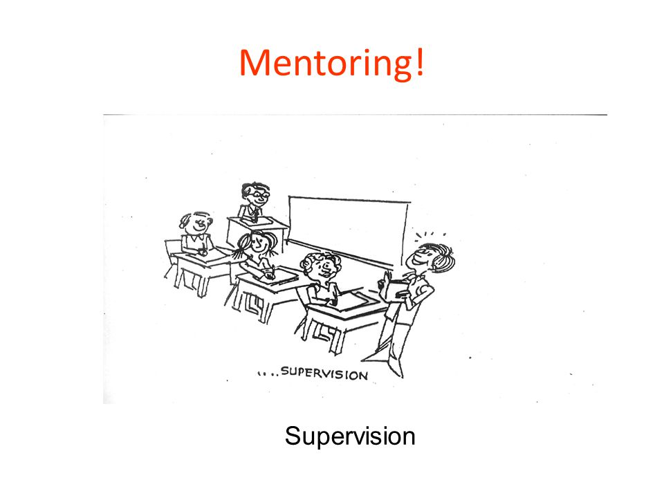Mentoring! Comments about this scenario Supervision