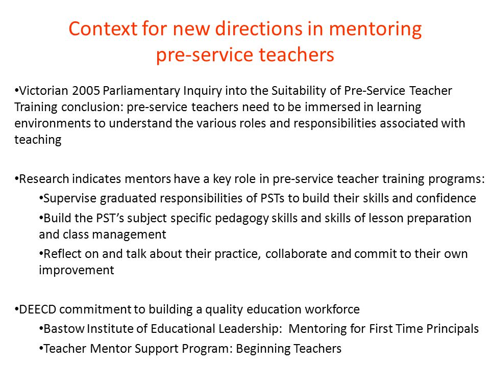 Context for new directions in mentoring pre-service teachers