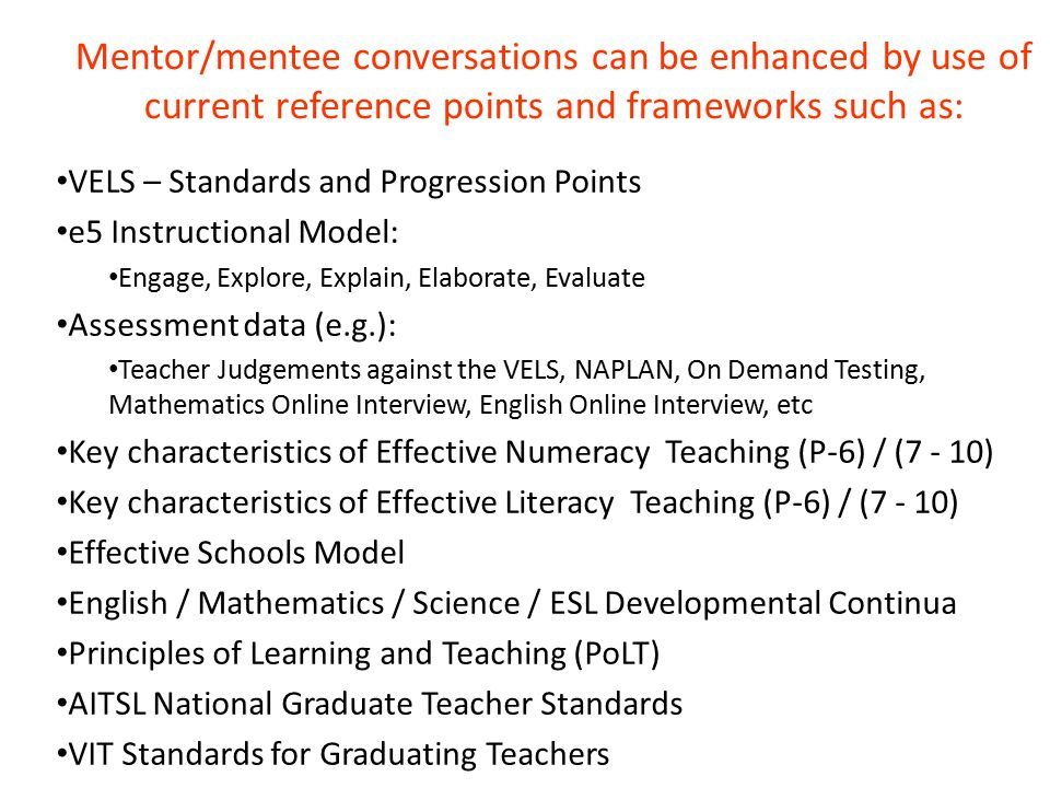 Mentor/mentee conversations can be enhanced by use of current reference points and frameworks such as: