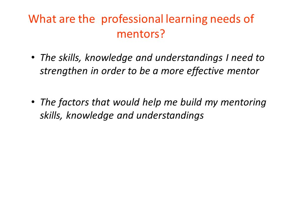 What are the professional learning needs of mentors