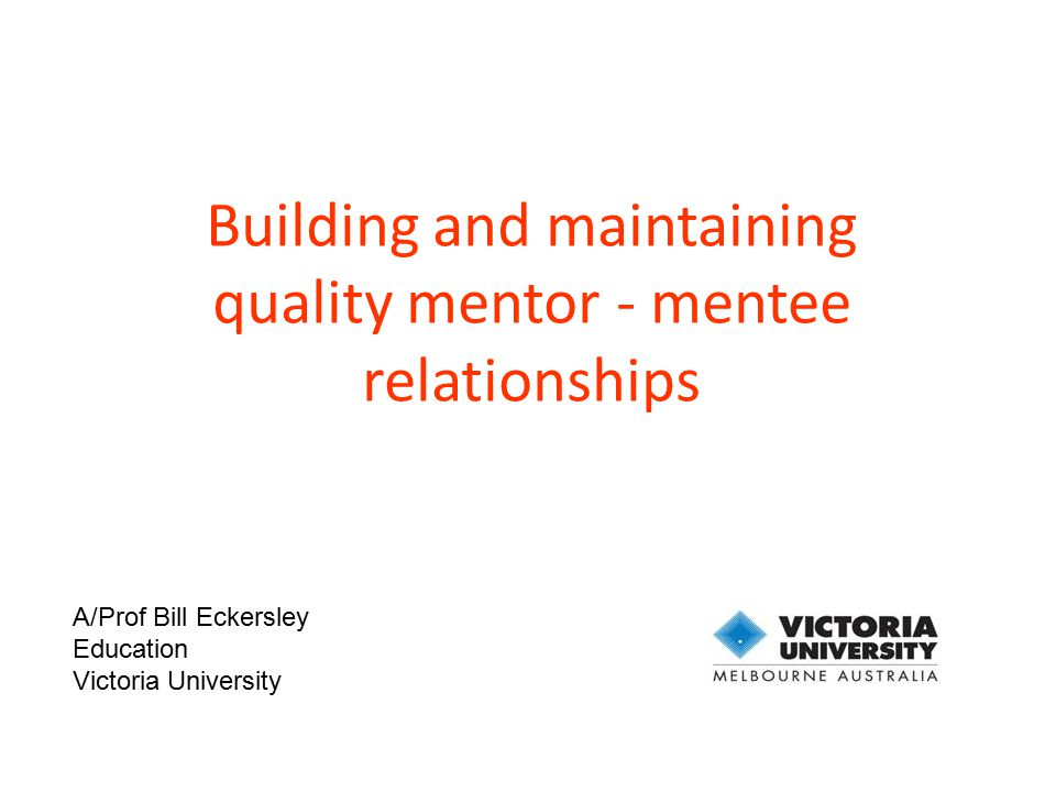 Building and maintaining quality mentor - mentee relationships
