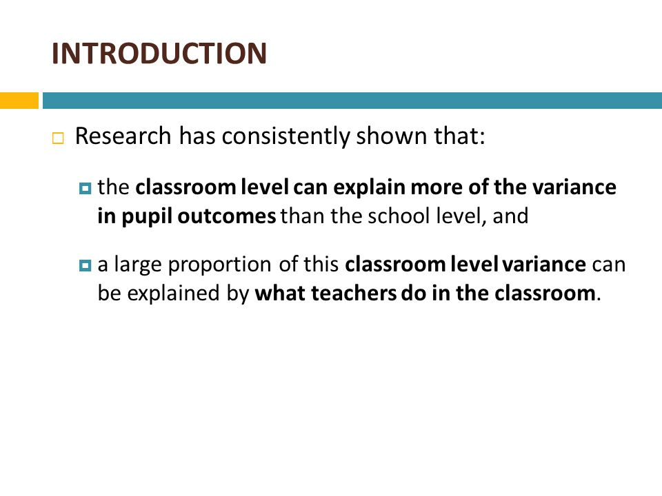 INTRODUCTION Research has consistently shown that: