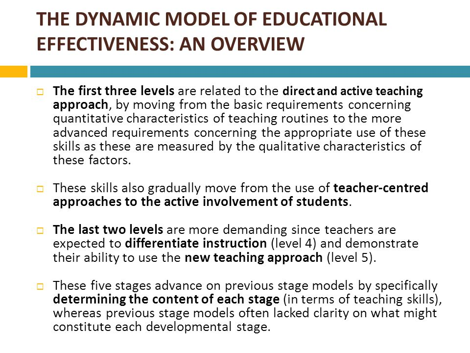 THE DYNAMIC MODEL OF EDUCATIONAL EFFECTIVENESS: AN OVERVIEW
