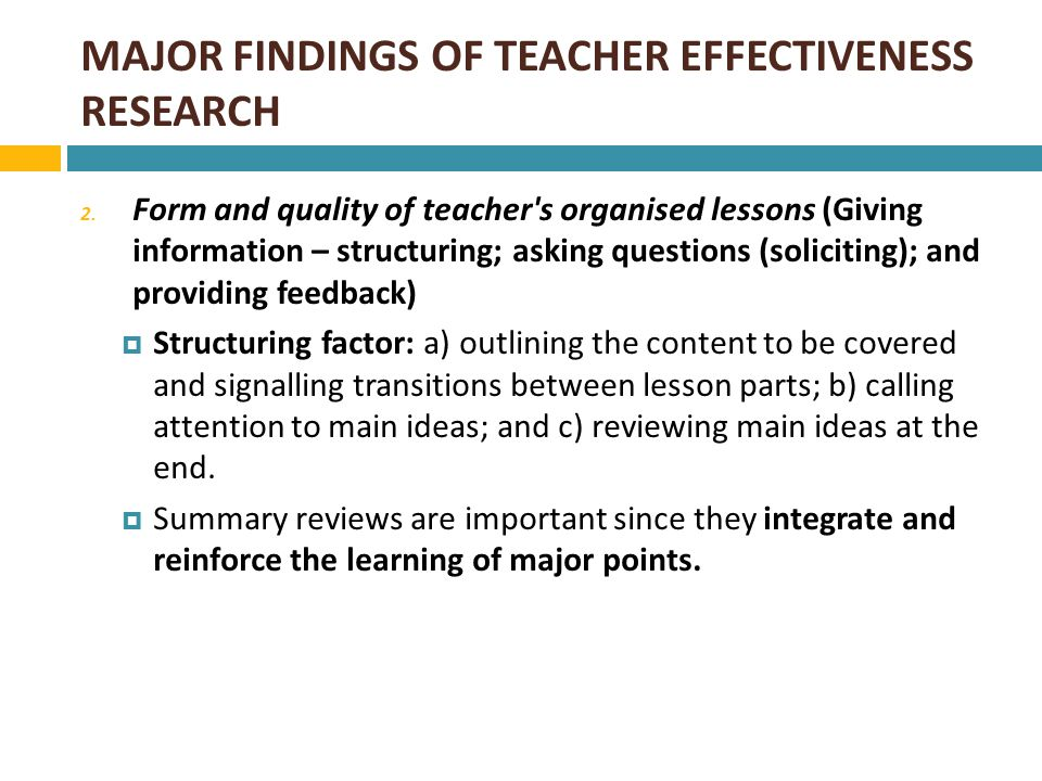 MAJOR FINDINGS OF TEACHER EFFECTIVENESS RESEARCH