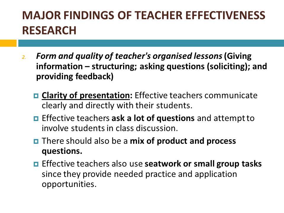 MAJOR FINDINGS OF TEACHER EFFECTIVENESS RESEARCH