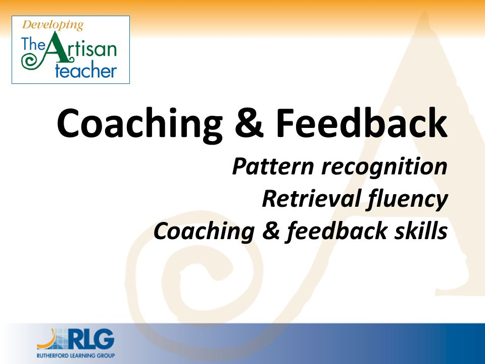 Coaching & Feedback Pattern recognition Retrieval fluency