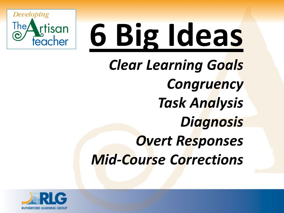 6 Big Ideas Clear Learning Goals Congruency Task Analysis Diagnosis