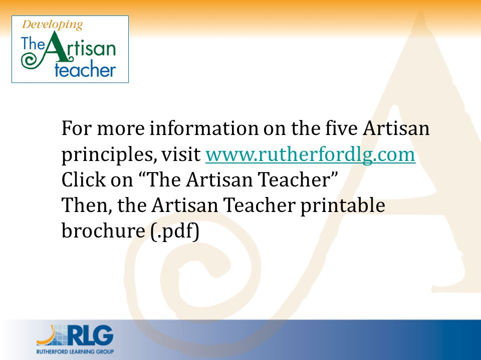 For more information on the five Artisan principles, visit www