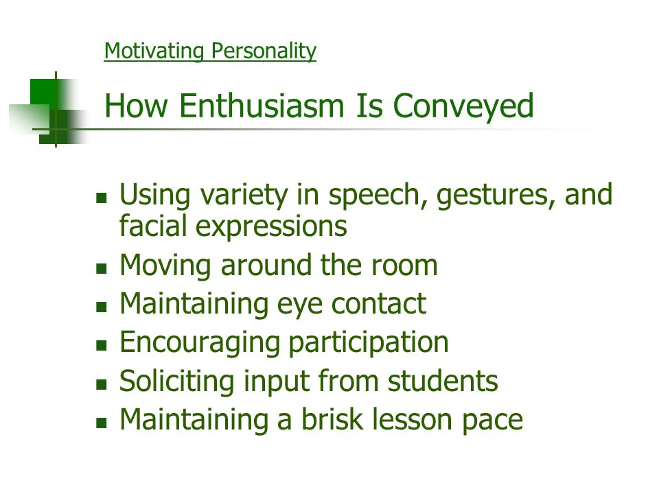 Motivating Personality How Enthusiasm Is Conveyed