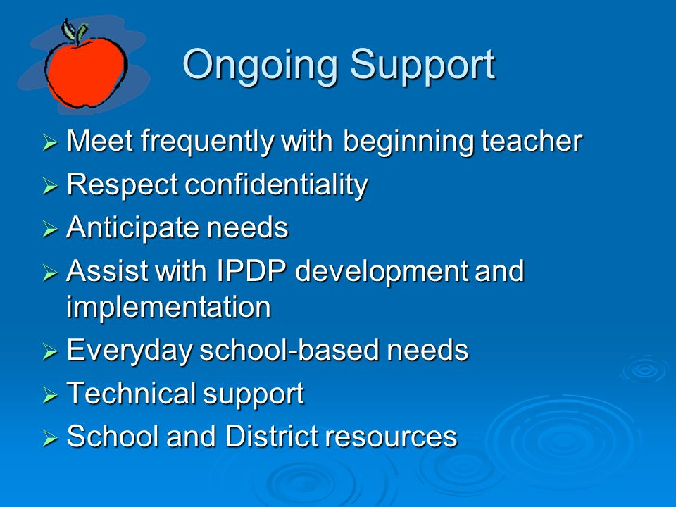 Ongoing Support Meet frequently with beginning teacher