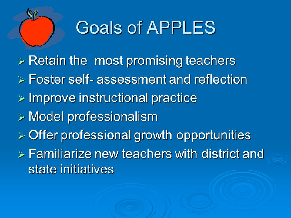 Goals of APPLES Retain the most promising teachers