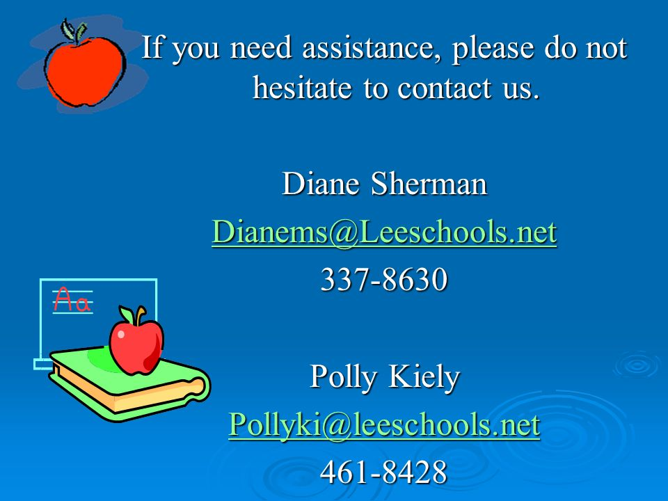 If you need assistance, please do not hesitate to contact us.