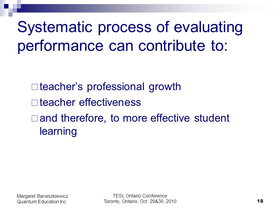 Systematic process of evaluating performance can contribute to: