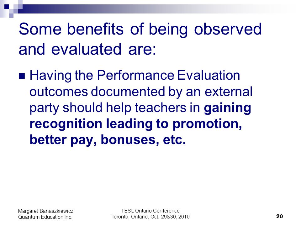 Some benefits of being observed and evaluated are: