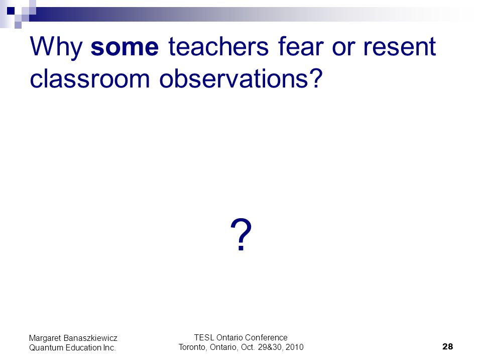 Why some teachers fear or resent classroom observations