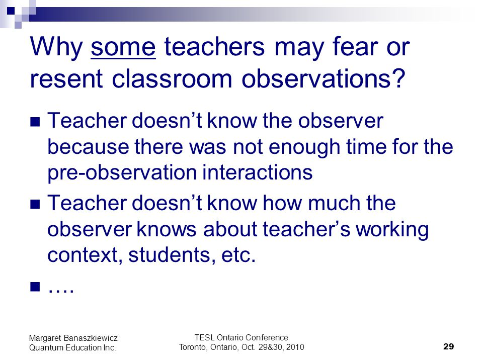Why some teachers may fear or resent classroom observations