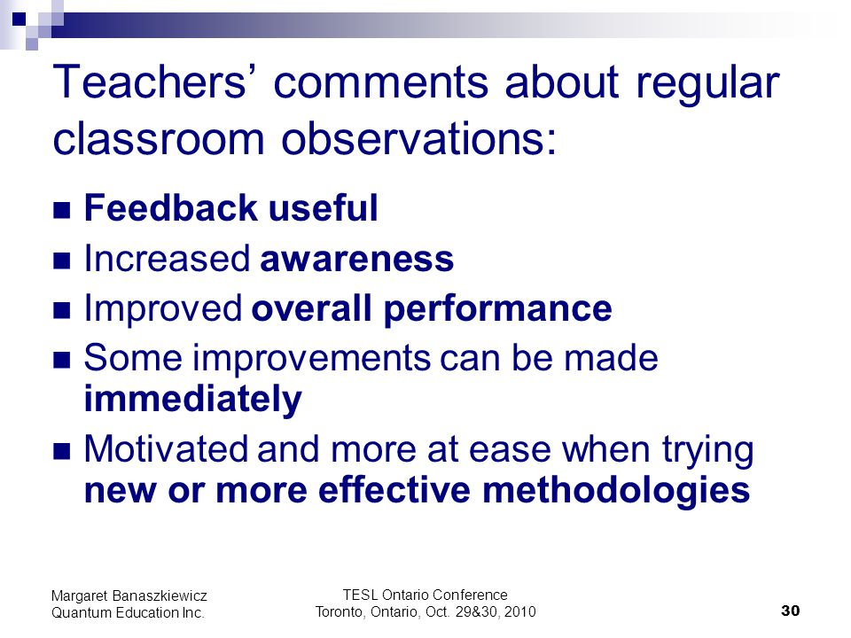 Teachers' comments about regular classroom observations: