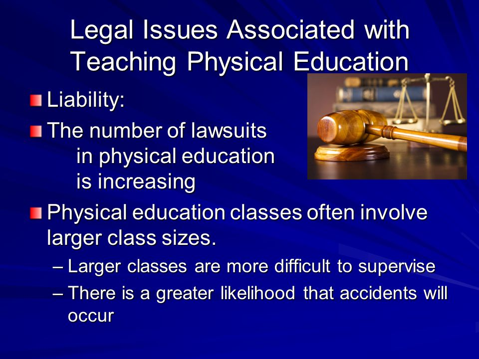 Legal Issues Associated with Teaching Physical Education