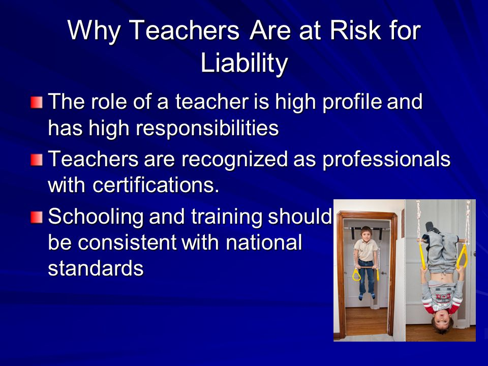 Why Teachers Are at Risk for Liability