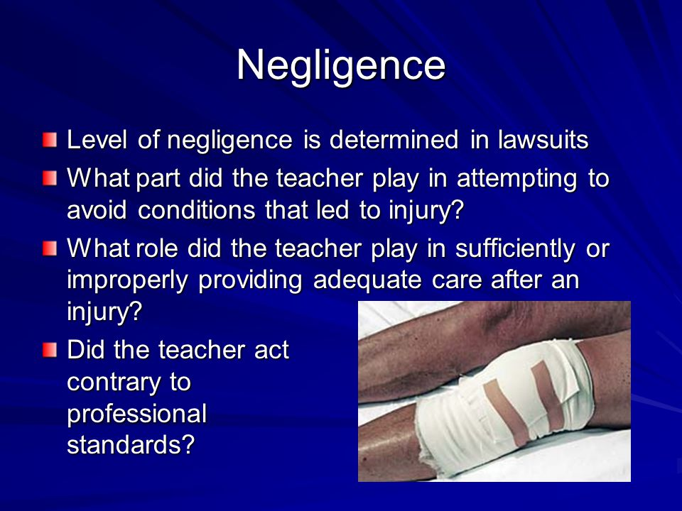 Negligence Level of negligence is determined in lawsuits