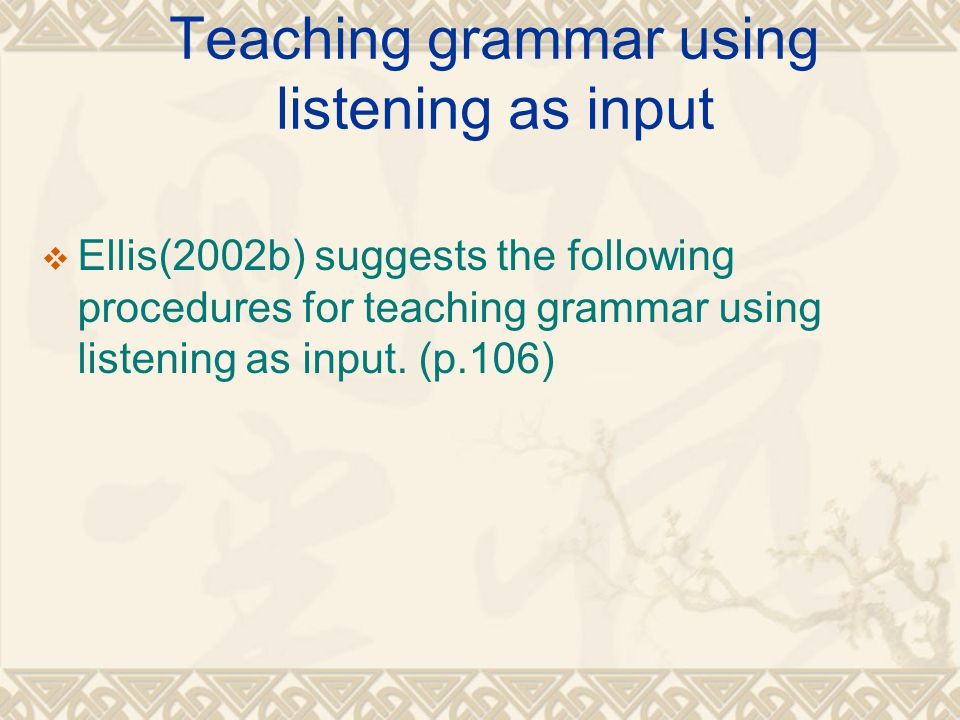 Teaching grammar using listening as input