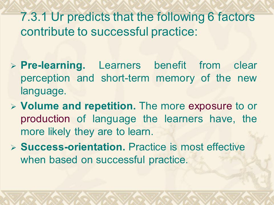7.3.1 Ur predicts that the following 6 factors contribute to successful practice: