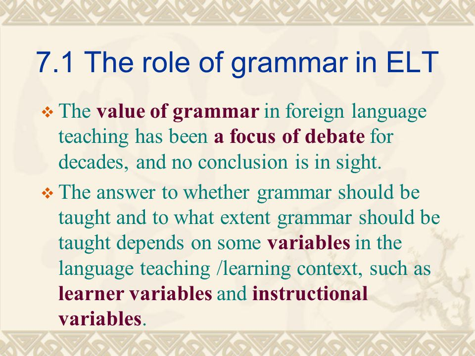 7.1 The role of grammar in ELT