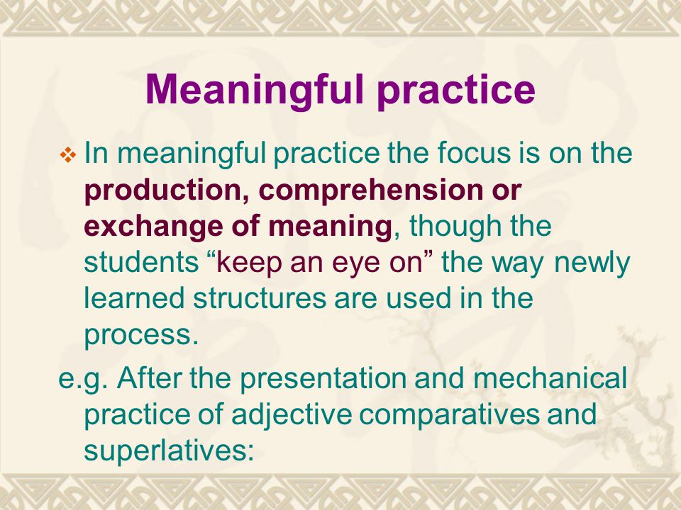 Meaningful practice