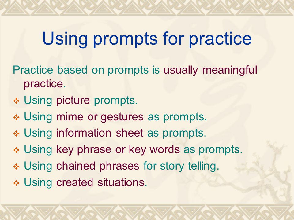 Using prompts for practice