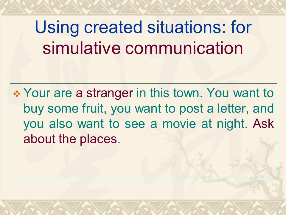 Using created situations: for simulative communication