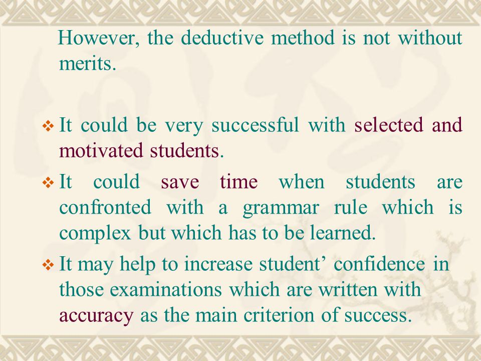 However, the deductive method is not without merits.