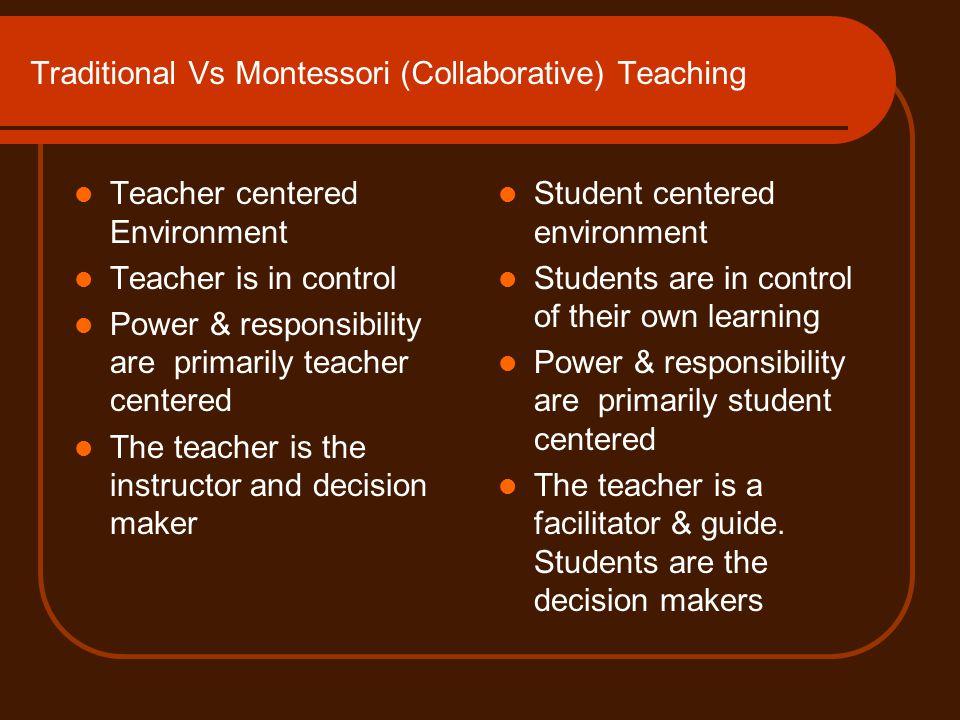 Traditional Vs Montessori (Collaborative) Teaching