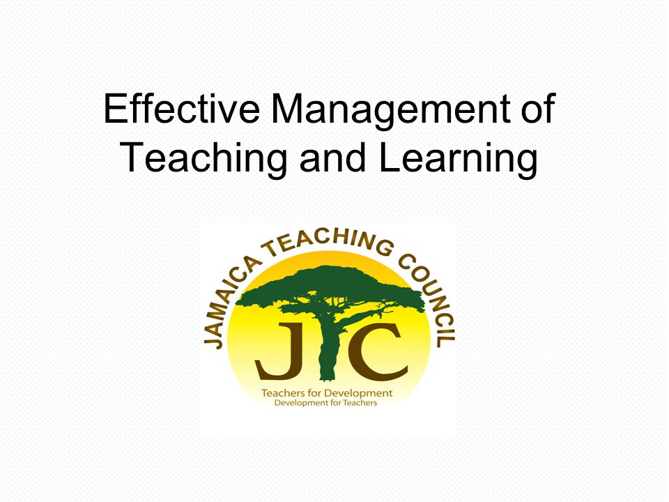 Effective Management of Teaching and Learning