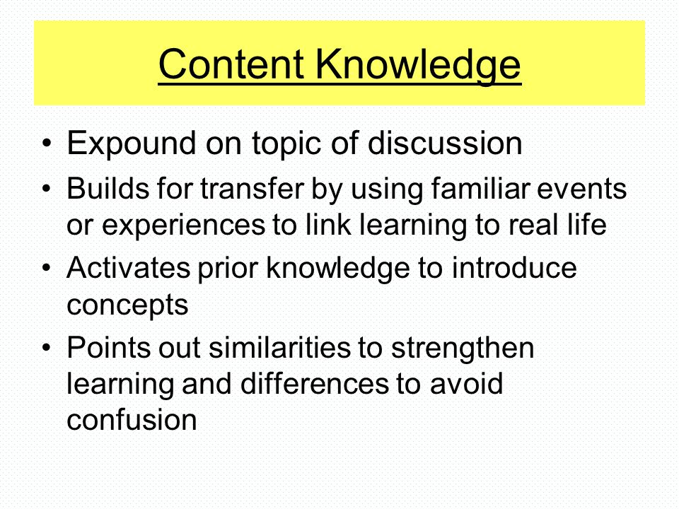 Content Knowledge Expound on topic of discussion