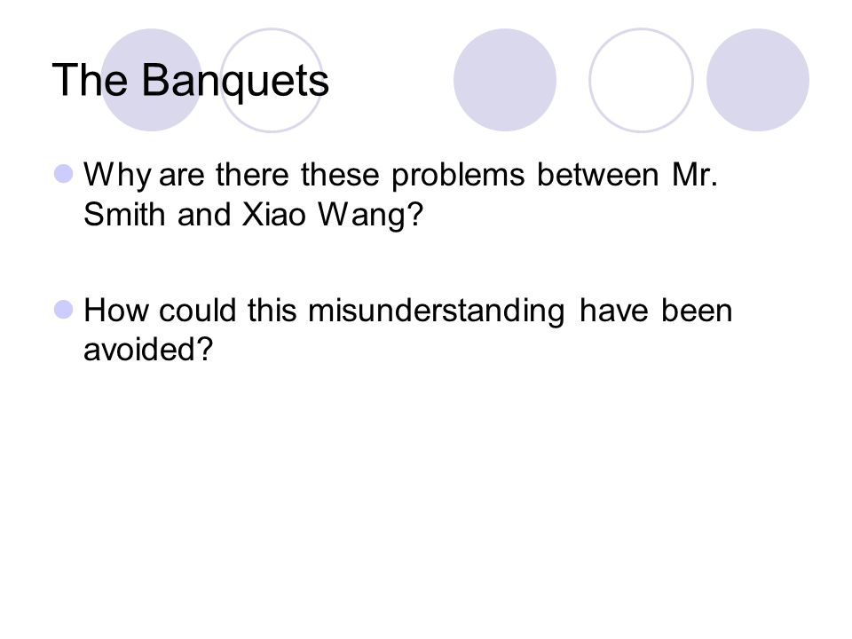 The Banquets Why are there these problems between Mr.