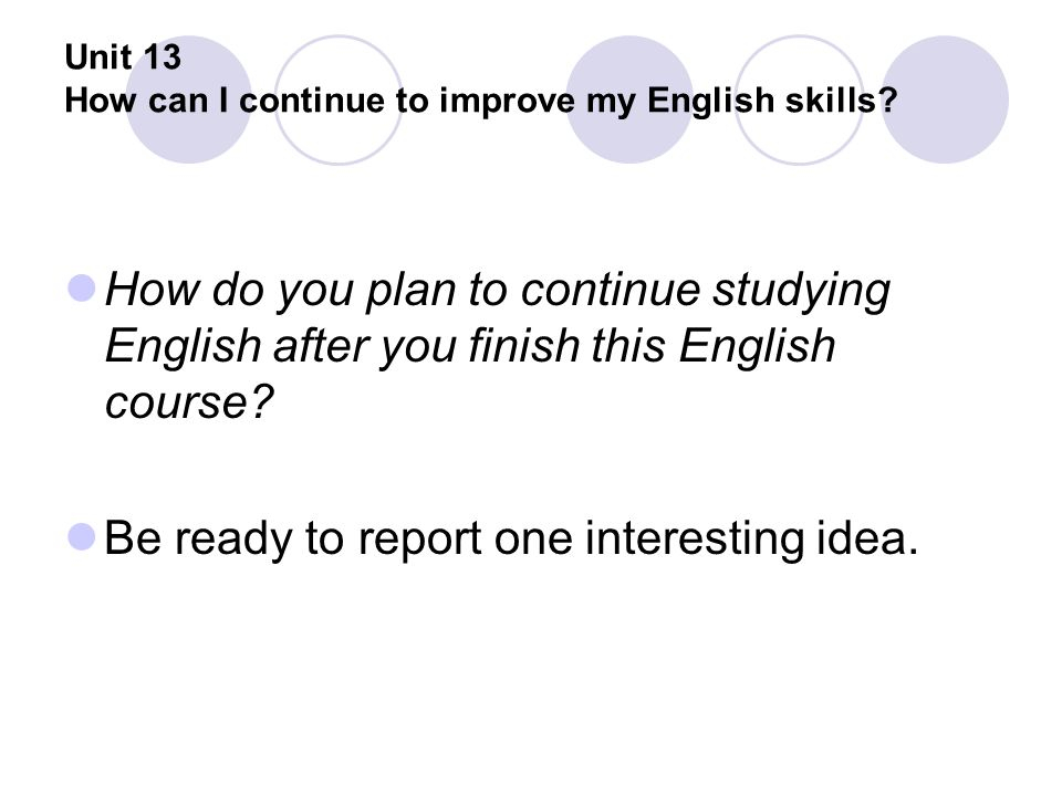 Unit 13 How can I continue to improve my English skills