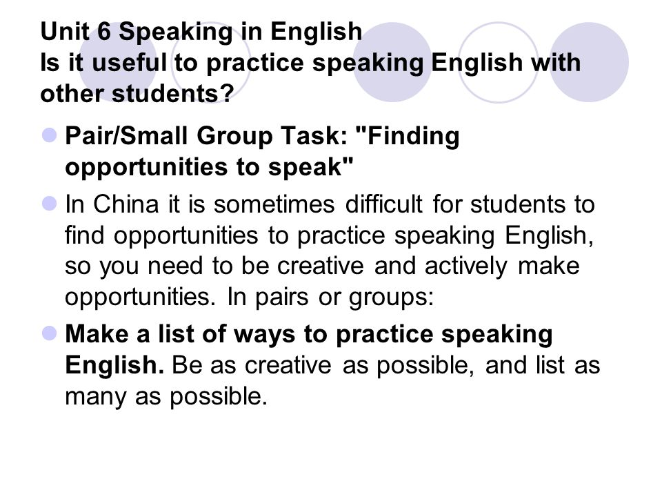 Unit 6 Speaking in English Is it useful to practice speaking English with other students