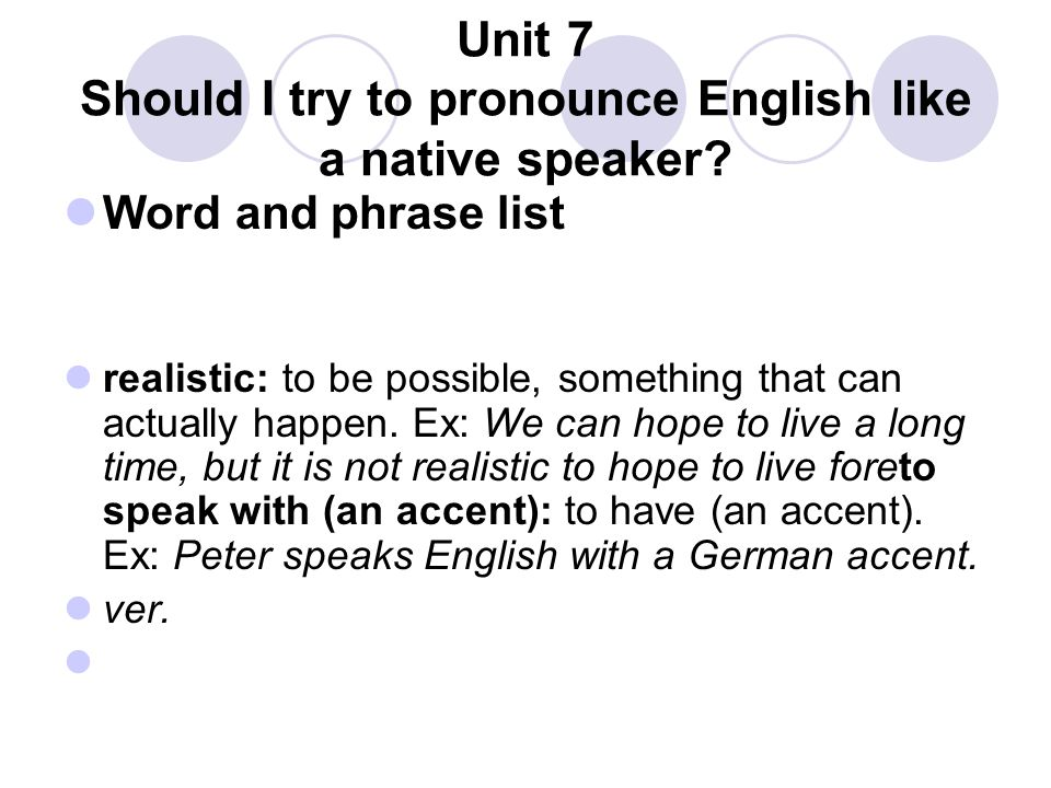 Unit 7 Should I try to pronounce English like a native speaker