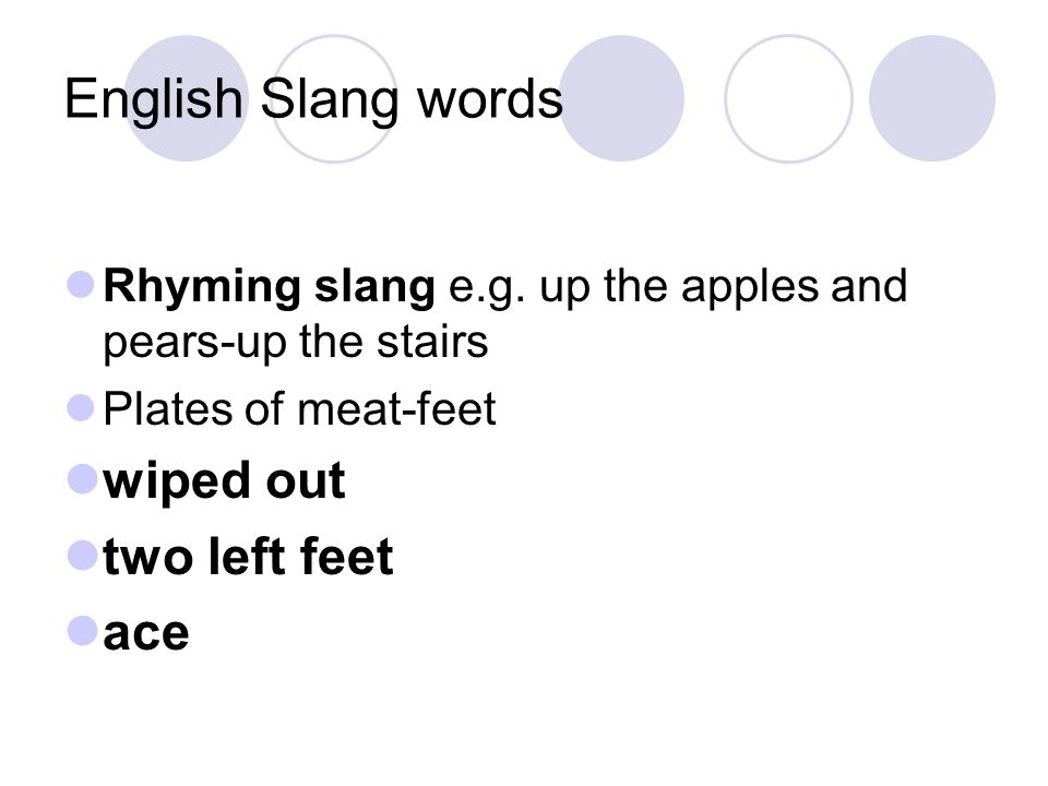 English Slang words wiped out two left feet ace