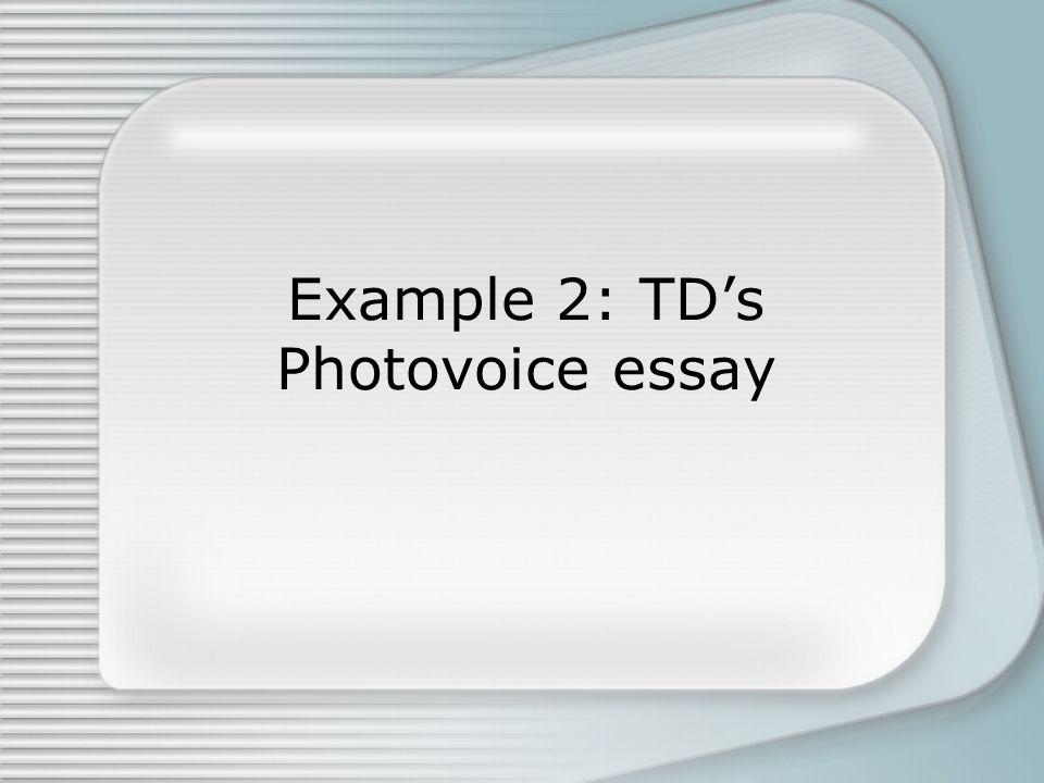 Example 2: TD's Photovoice essay