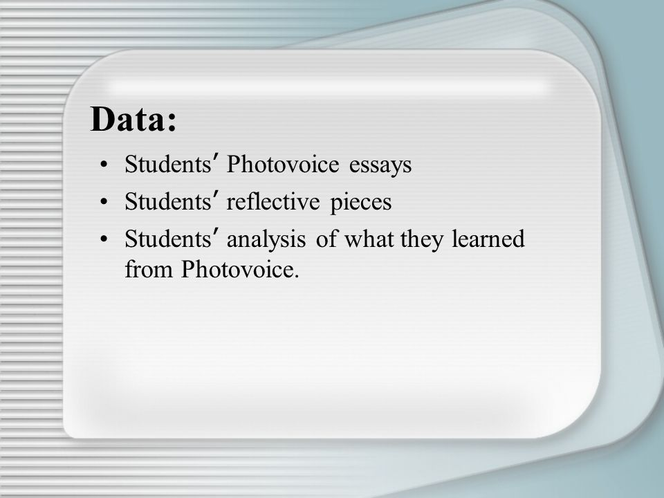 Data: Students' Photovoice essays Students' reflective pieces